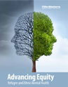 Thumbnail photo of the publication titled Advancing Equity: Refugee and Ethnic Mental Health
