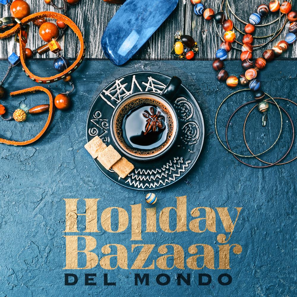 Holiday Bazaar del Mondo